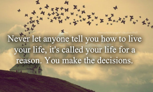 You make the decisions